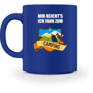 Mir reicht-s ich fahr zum Camping - Tasse-27
