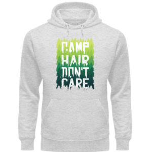 Camp Hair Don-t Care Geschenkidee - Unisex Organic Hoodie-6892