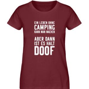 Leben ohne Camping doof | Geschenkidee - Damen Premium Organic Shirt-6883