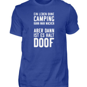 Leben ohne Camping doof | Geschenkidee - Herren Premiumshirt-27
