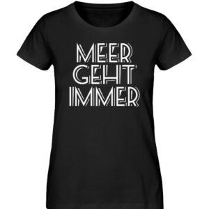 MEER GEHT IMMER  Geschenk Liebhaber Meer - Damen Premium Organic Shirt-16