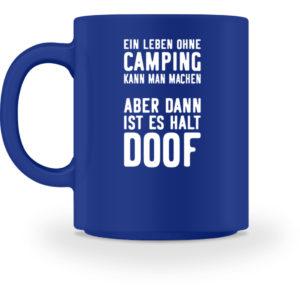 Leben ohne Camping doof | Geschenkidee - Tasse-27