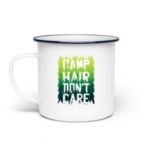 Camp Hair Don-t Care Geschenkidee - Emaille Tasse-3