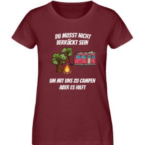 Camping - Verrückt sein hilft | Geschenk - Damen Premium Organic Shirt-6883
