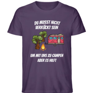 Camping - Verrückt sein hilft | Geschenk - Herren Premium Organic Shirt-6884