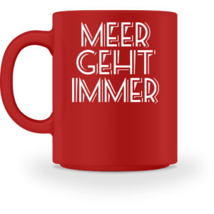 MEER GEHT IMMER |Geschenk Liebhaber Meer - Tasse-4