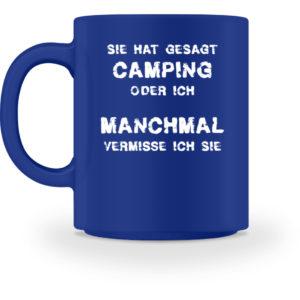 Camping oder ich | Geschenkidee - Tasse-27